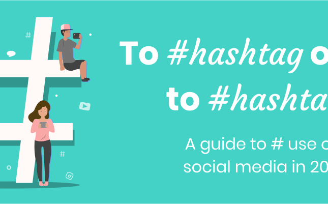 a guide to hashtag use in 2019